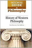 The Facts on File Guide to Philosophy : History of Western Philosophy, Boersema, David B. and Middleton, Kari, 0816081581