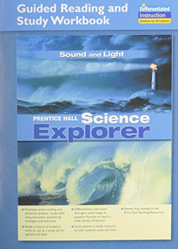 SCIENCE EXPLORER SOUND AND LIGHT GUIDED READING AND STUDY WORKBOOK 2005