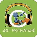 Get Motivation! Selbstmotivation steigern mit Hypnose: Sich motivieren und die intrinische Motivation stärken! Hörbuch von Kim Fleckenstein Gesprochen von: Kim Fleckenstein