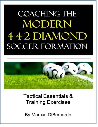 Coaching The Modern 4-4-2 Diamond Soccer Formation: Tactics & Training Exercises (Diamond Football Formation compare prices)