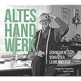 Altes Handwerk: Schneider, Schuster, Leinenweber ...