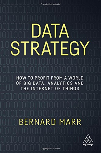 Data Strategy: How to Profit from a World of Big Data; Analytics and the Internet of Things