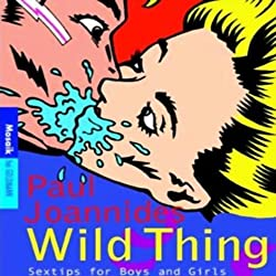 Wild thing. Sex Tips for Boys and Girls