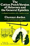 The Cotton Patch Version of Hebrews and the General Epistles, Jordan, Clarence, 0809618788