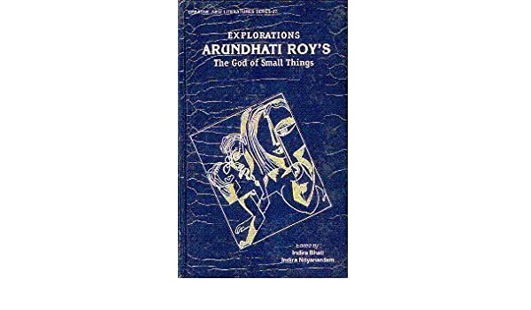 Explorations Arundhati Roys The God Of Small Things Creative New