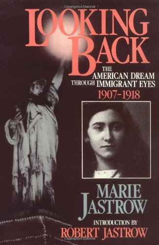 Looking Back: The American Dream Through Immigrant Eyes, 1907-1918