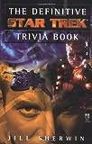 The Definitive Star Trek Trivia Book, Jill Sherwin, 0671041827