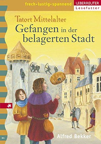 Gefangen in der belagerten Stadt: Tatort Mittelalter. Band 4