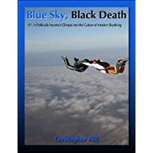 Blue Sky, Black Death V1: A Politically Incorrect Glimpse Into the Culture of Modern Skydiving