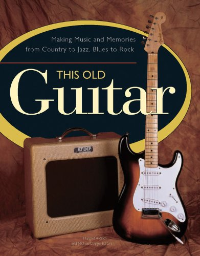 This Old Guitar: Making Music And Memories From Country To Jazz, Blues To Rock