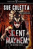 Silent Mayhem: The Mayhem Series: #3