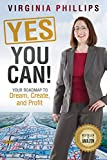 Yes, You Can!: Your Roadmap to Dream, Create, and Profit