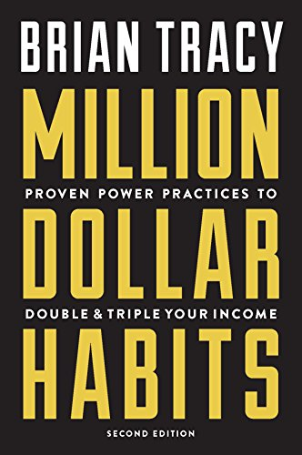 Million Dollar Habits: Proven Power Practices to Double and Triple Your Income by [Tracy, Brian]
