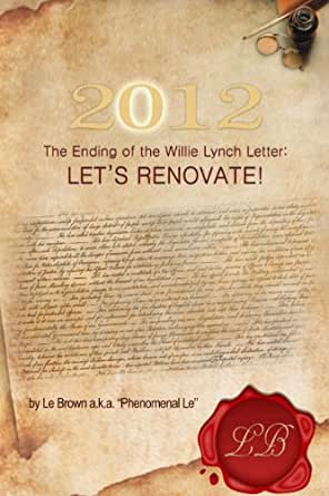 the willie lynch letter 2012 the ending of the willie lynch letter let s renovate 40135