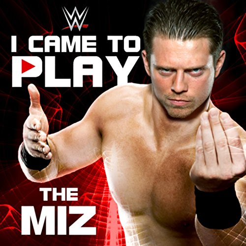 I Came To Play (The Miz)