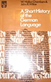 A Short History of the German Language, W. Walker Chambers and John R. Wilkie, 0416182208