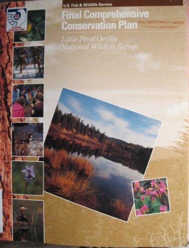 Little Pend Oreille National Wildlife Refuge : comprehensive conservation plan (SuDoc I 49.44/2:L - Creek Hot Springs Hot Little