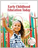 Early Childhood Education Today Plus MyEducationLab with Pearson EText, Morrison, George S., 0133007545
