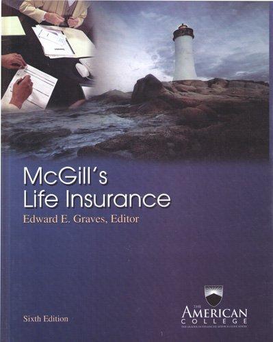 McGill's Life Insurance 6th edition Edward E. Graves editor