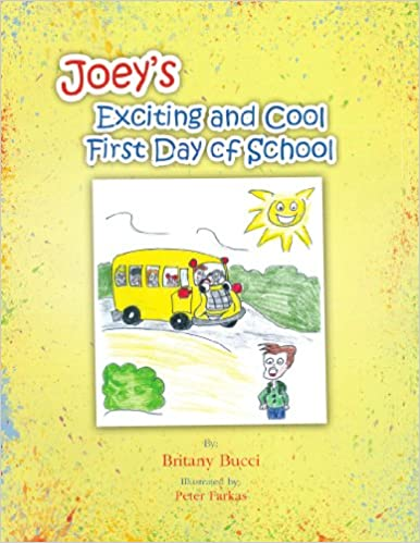 Joey's Exciting and Cool First Day of School: Britany Bucci