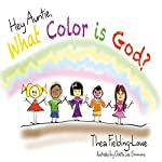 Hey Auntie, What Color Is God? | Thea Fielding-Lowe