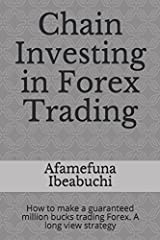 What if I told you, you can grow $500 into $90 Million in 30 years by only trading Forex? Would you believe me? Crazy right?Well I didn't believe it either until I tested the principles and strategies I put in this book. Chain Investing in Fo...