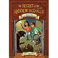 The Secret of the Hidden Scrolls: The Great Escape, Book 3 (The Secret of the Hidden Scrolls, 3)