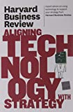 img - for Harvard Business Review on Aligning Technology with Strategy (Harvard Business Review (Paperback)) book / textbook / text book