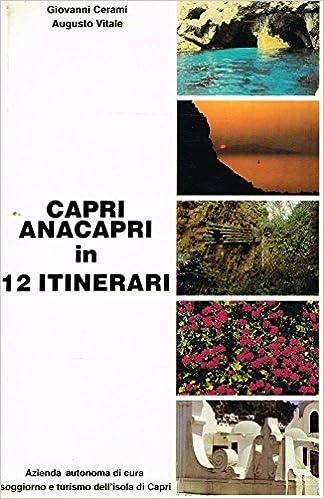 Amazon.it: CAPRI ANACAPRI IN 12 ITINERARI. - AUGUSTO VITALE GIOVANNI ...