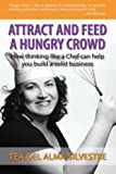 Attract and Feed a Hungry Crowd, Tea Silvestre, 1468193414