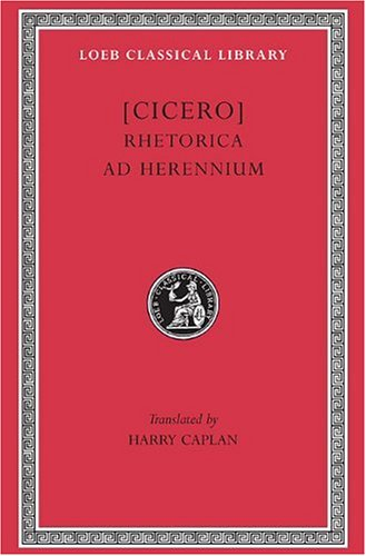 Cicero: Rhetorica ad Herennium (Loeb Classical Library No. 403) (English and Latin ()