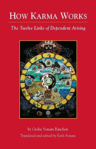 How Karma Works: The Twelve Links of Dependent-Arising