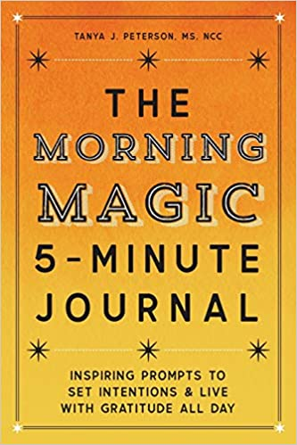 The Morning Magic 5-Minute Journal: Inspiring Prompts to Set Intentions and Live with Gratitude All Day