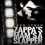 Zappa's Mam's a Slapper | John Lynch