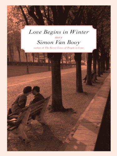 Love Begins In Winter Five Stories Simon Van Booy border=