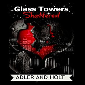 Glass Towers: Shattered (Volume 2) Audiobook