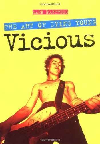 Read Online Vicious: The Art of Dying Young PDF