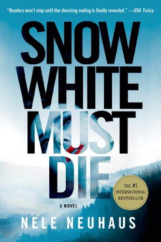 Snow White Must Die: A Novel (Pia Kirchhoff and Oliver von Bodenstein)