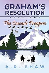 The Cascade Preppers (Graham's Resolution Book 2)