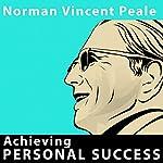 Achieving Personal Success | Norman Vincent Peale