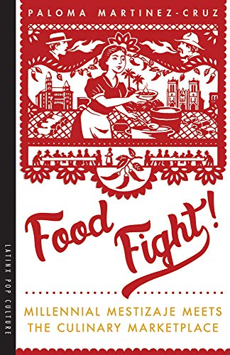 Pdf Social Sciences Food Fight!: Millennial Mestizaje Meets the Culinary Marketplace (Latinx Pop Culture)