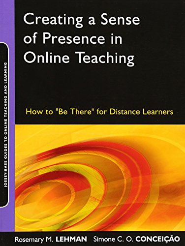 Creating a Sense of Presence in Online Teaching: How to