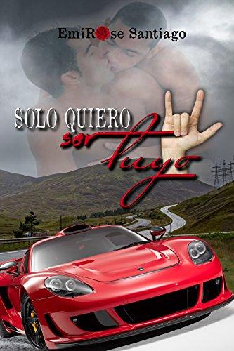 Solo quiero ser tuyo (Spanish Edition)