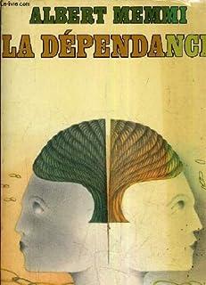 La dépendance : esquisse pour un portrait du dépendant, Memmi, Albert