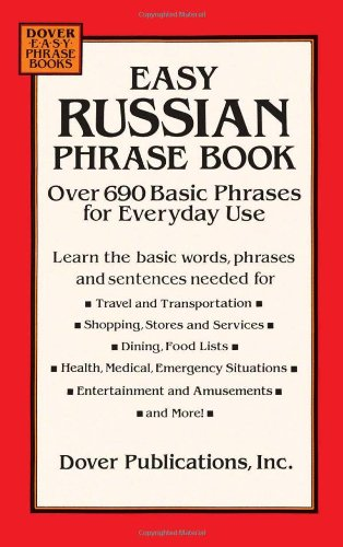 Easy Russian Phrase Book: Over 690 Basic Phrases for Everyday Use (Dover Language Guides Russian) by Dover Publications