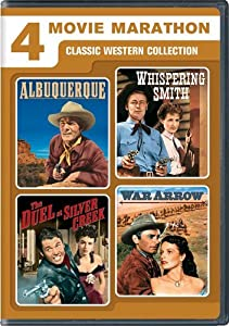 4 Movie Marathon: Classic Western Collection (Albuquerque / Whispering Smith / The Duel at Silver Creek / War Arrow) by Universal Studios