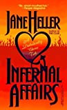 Infernal Affairs by Heller, Jane published by Kensington Mass Market Paperback
