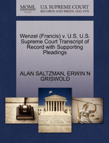 Wenzel (Francis) v. U.S. U.S. Supreme Court Transcript of Record with Supporting Pleadings