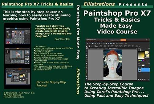 PaintShop Pro X7 Tricks & Basics Made Easy Video Course