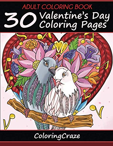 Adult Coloring Book: 30 Valentine's Day Coloring Pages (I Love You Collection) (Volume 1)
